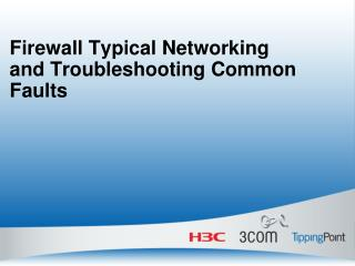 Firewall Typical Networking and Troubleshooting Common Faults