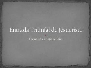 Entrada Triunfal de Jesucristo