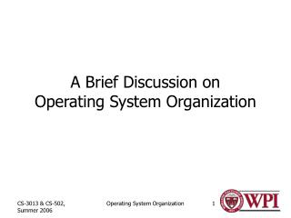 A Brief Discussion on Operating System Organization