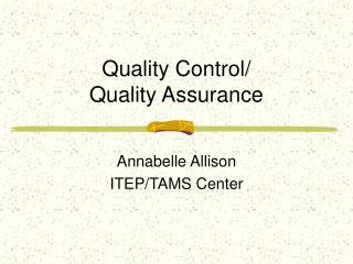 Quality Control/ Quality Assurance