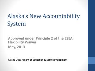 Alaska's New  Accountability  System