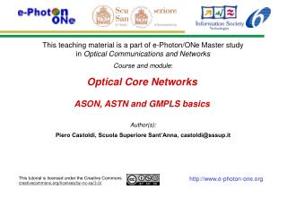 Optical Core Networks ASON, ASTN and GMPLS basics