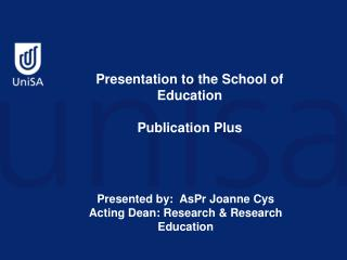 Presentation to the School of Education Publication Plus