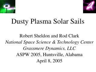 Dusty Plasma Solar Sails