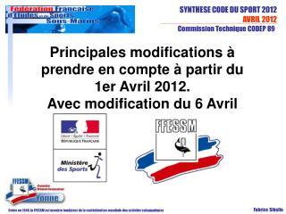 Principales modifications à prendre en compte à partir du  1er Avril 2012.