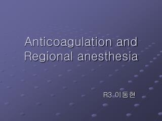 Anticoagulation and Regional anesthesia