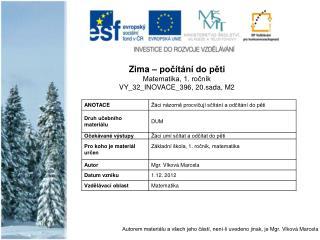 Zima – počítání do pěti Matematika, 1. ročník VY_32_INOVACE_396, 20.sada, M2