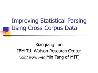 Improving Statistical Parsing Using Cross-Corpus Data
