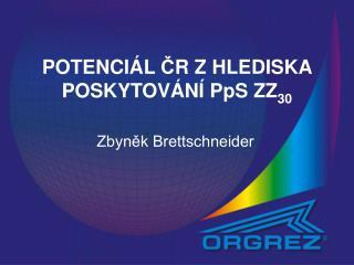 POTENCIÁL  Č R ZHLEDISKA POSKYTOVÁNÍ P pS  ZZ 30