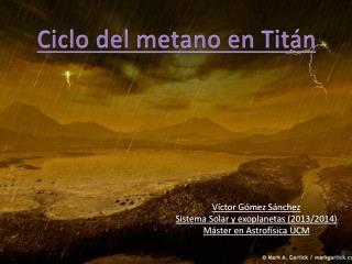 Víctor Gómez Sánchez Sistema Solar y exoplanetas (2013/2014) Máster en Astrofísica UCM