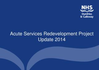 Acute Services Redevelopment Project Update 2014