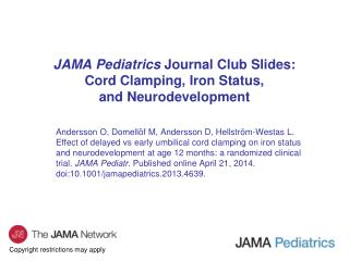 JAMA Pediatrics  Journal Club Slides: Cord Clamping, Iron Status,  and Neurodevelopment