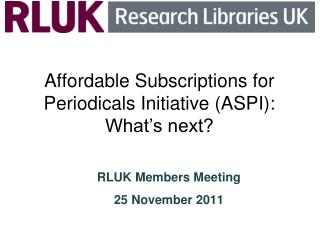 Affordable Subscriptions for Periodicals Initiative (ASPI):  What's next?