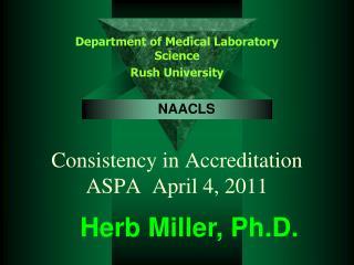 Consistency in Accreditation ASPA  April 4, 2011