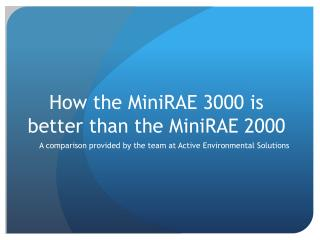 How The MiniRAE 3000 Is Better Than The MiniRAE 2000