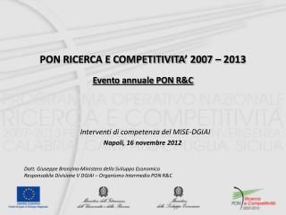 PON RICERCA E COMPETITIVITA' 2007 – 2013 Evento annuale PON R&C