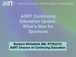 ASRT Continuing Education Update: What's New for Sponsors