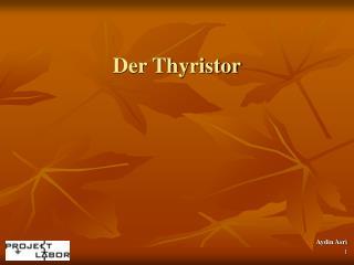 Der Thyristor