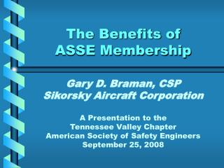 The Benefits of       ASSE Membership