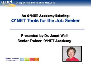 An O*NET Academy Briefing: O*NET Tools for the Job Seeker
