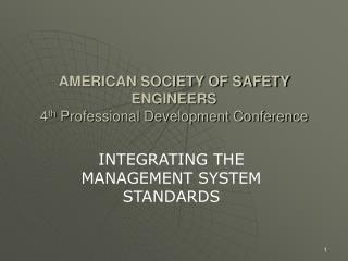 AMERICAN SOCIETY OF SAFETY ENGINEERS 4 th  Professional Development Conference