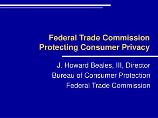 Federal Trade Commission Protecting Consumer Privacy