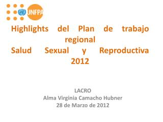 Highlights del Plan de  trabajo  regional  Salud Sexual y Reproductiva 2012