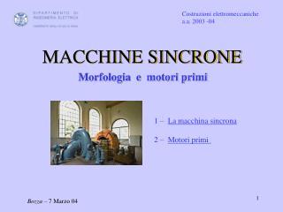 1 –   La macchina sincrona 2 –   Motori primi