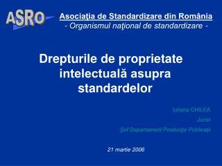Asociaţia de Standardizare din România - Organismul naţional de standardizare -