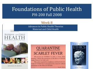 Foundations of Public Health PH-200 Fall 2008
