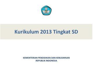 Kurikulum 2013  Tingkat SD