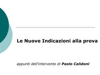 Le Nuove Indicazioni alla prova appunti dell'intervento di  Paolo Calidoni