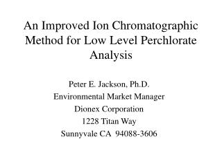 An Improved Ion Chromatographic Method for Low Level Perchlorate Analysis
