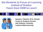 Get Students to Focus on Learning Instead of Grades:  Teach them HOW to Learn
