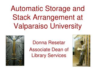 Automatic Storage and Stack Arrangement at Valparaiso University