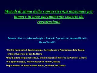 Roberto Lillini  a,b,c , Alberto Quaglia  b , Riccardo Capocaccia  a , Andrea Micheli  c ,