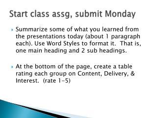 Start class  assg , submit Monday