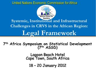 7 th  Africa Symposium on Statistical Development (7 th  ASSD) Lagoon Beach Hotel
