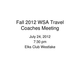 Fall 2012 WSA Travel Coaches Meeting