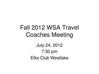 Fall 2012 WSA Travel Coaches Meeting