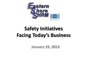 Safety Initiatives  Facing Today's Business