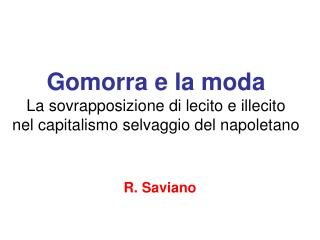 Gomorra e la moda La sovrapposizione di lecito e illecito nel capitalismo selvaggio del napoletano