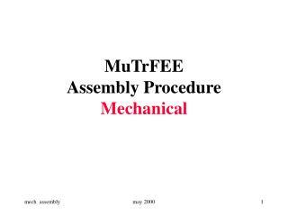 MuTrFEE   Assembly Procedure  Mechanical