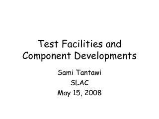Test Facilities and Component Developments