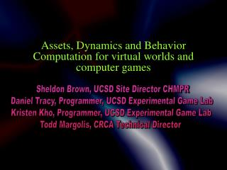 Assets, Dynamics and Behavior Computation for virtual worlds and computer games