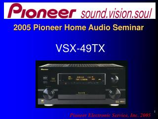 2005 Pioneer Home Audio Seminar