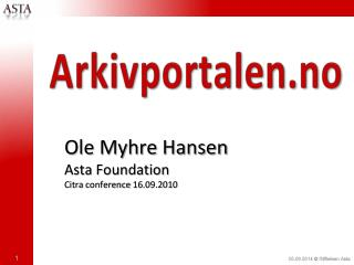 Ole Myhre Hansen Asta Foundation Citra conference  16.09.2010