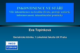 Eva Topinková Geriatrická klinika, 1.Lékařská fakulta UK Praha