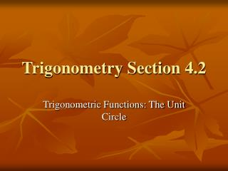Trigonometry Section 4.2