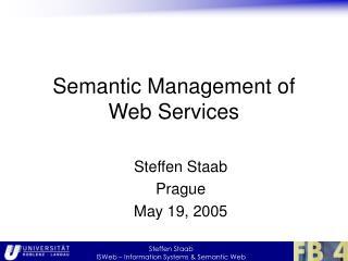 Semantic Management of Web Services